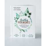 Healthy Hormones Book- A Practical Guide to Balancing Hormones